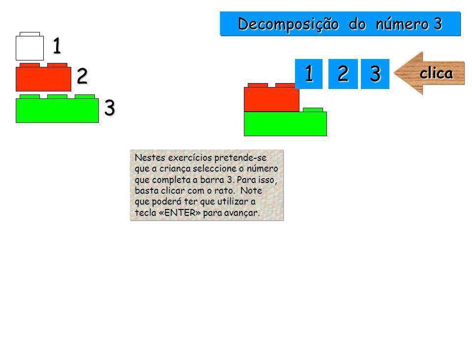 1 2 3 Decomposição do número 3 1111 2222 3333clica Nestes exercícios pretende-se que a criança seleccione o número que completa a barra 3.