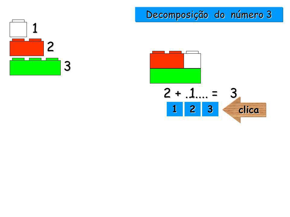 1 2 3 Decomposição do número 3 1111 2222 3333clica Nestes exercícios pretende-se que a criança seleccione o número que completa a barra 3. Para isso,