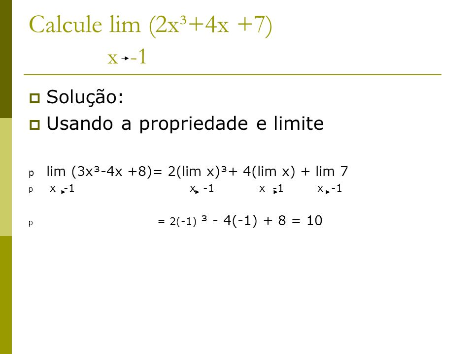 Calcule lim 3x³ -8/ x-2 x 1 Lim (x-2)= o X 1 Lim 3x³ -8 = 3( lim x)³ -lim 8 x 1 x – 2 x 1 x 1 =3-8 / 1-2 = 5 lim x - lim 2 x 1 x 1