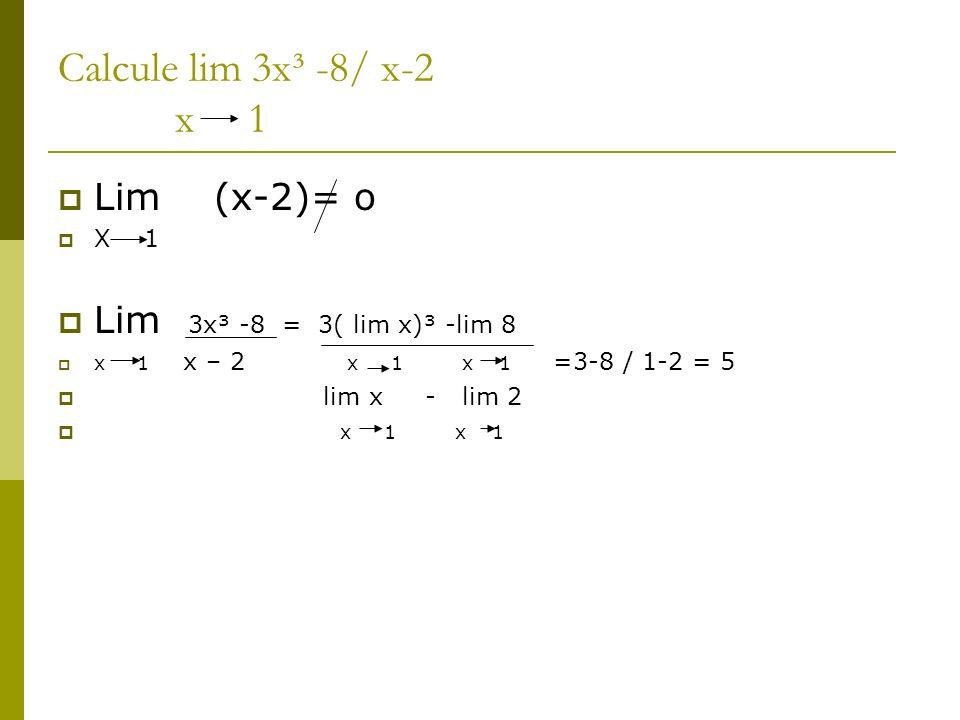 Calcule lim 3x³ -8/ x-3 x 2