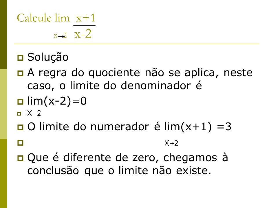Calcule lim x²-1 x 1 x²-3x+2 Solução Tanto o numerador quanto o denominador de uma fração dada tende a zero.