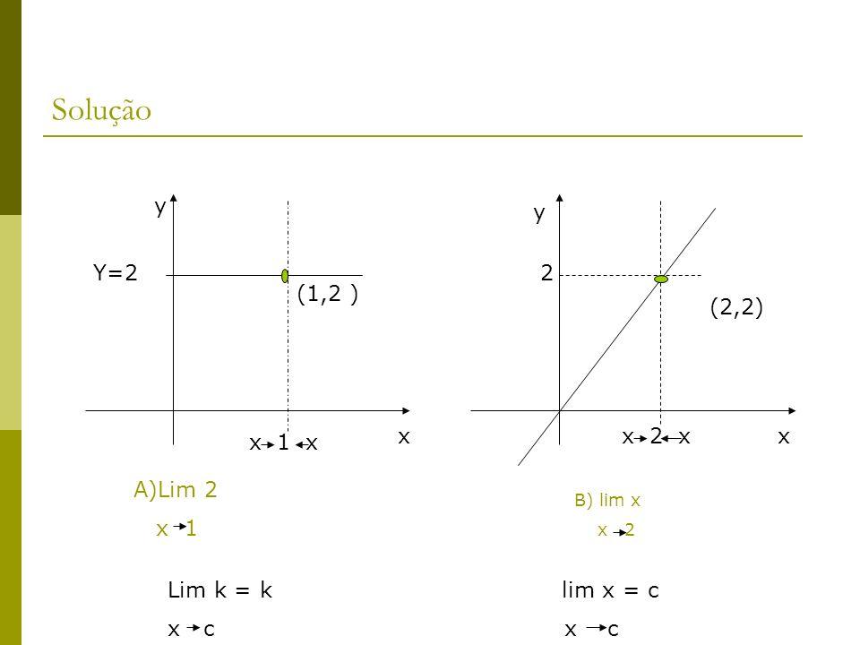 Calcule lim (3x³-4x +8) x -1 Solução: Usando a propriedade e limite p lim (3x³-4x +8)= 3(lim x)³- 4(lim x) + lim 8 p x -1 x -1 x -1 x -1 p = 3(-1) ³ - 4(-1) + 8 = 9