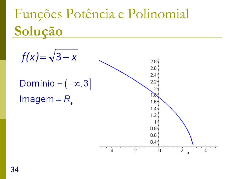 34 Funções Potência e Polinomial Solução