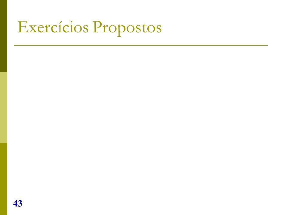 43 Exercícios Propostos