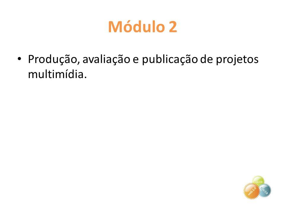 Formas de acompanhamento e de avaliação dos participantes e do curso Análise da produção multimídia dos cursistas, mediante os critérios de produção organizados em curso.