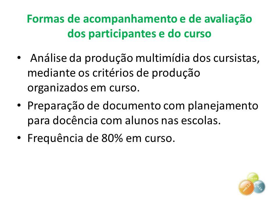 Formas de acompanhamento e de avaliação dos participantes e do curso Análise da produção multimídia dos cursistas, mediante os critérios de produção o