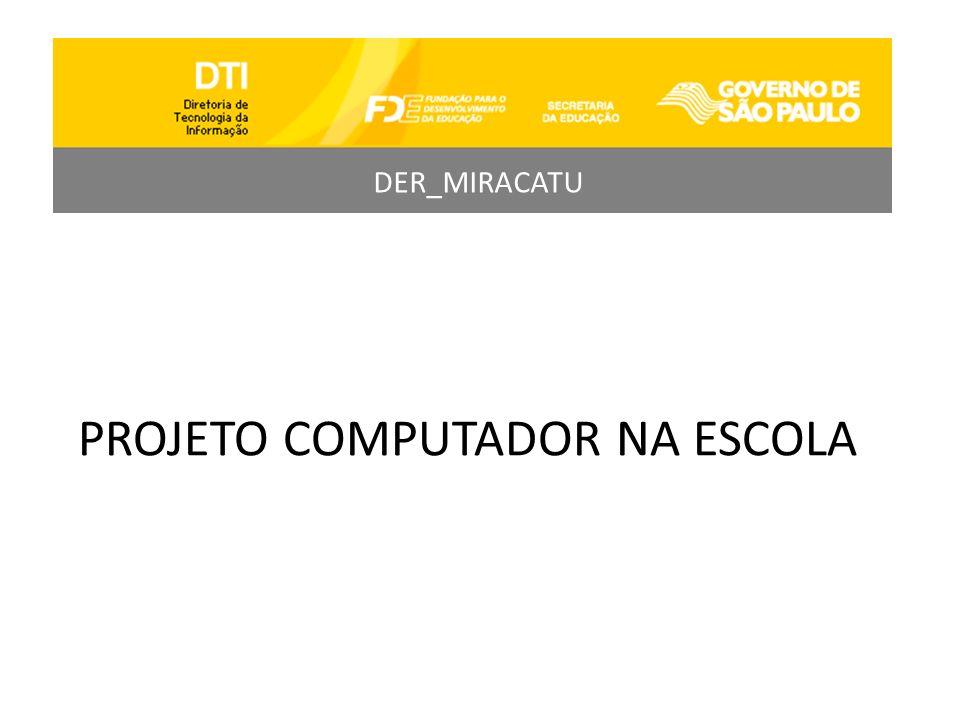 PROJETO COMPUTADOR NA ESCOLA DER_MIRACATU