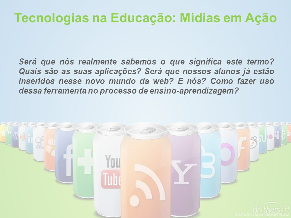 Comunicação Blogs: Blogger, Wordpress Microblogs: Twitter, Pownce Redes sociais: Orkut, Facebook, LinkedIn, MySpace, skoob Eventos: Upcoming