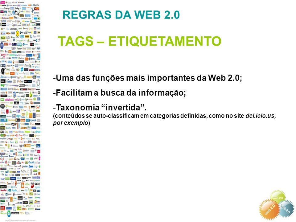 -Uma das funções mais importantes da Web 2.0; -Facilitam a busca da informação; -Taxonomia invertida.