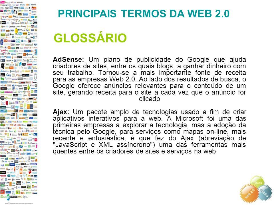 AdSense: Um plano de publicidade do Google que ajuda criadores de sites, entre os quais blogs, a ganhar dinheiro com seu trabalho.