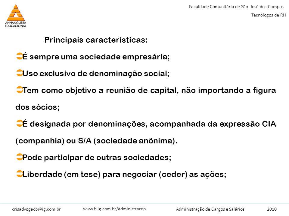 crisadvogado@ig.com.br2010 Faculdade Comunitária de São José dos Campos Tecnólogos de RH Administração de Cargos e Salários www.blig.com.br/administrardp Constituição da S.A.