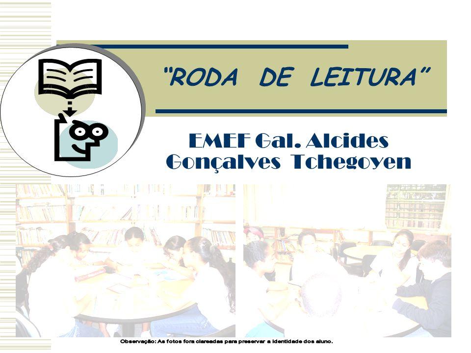 EMEF Gal. Alcides Gonçalves Tchegoyen RODA DE LEITURA