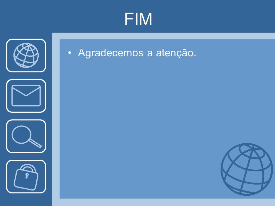 FIM Agradecemos a atenção.