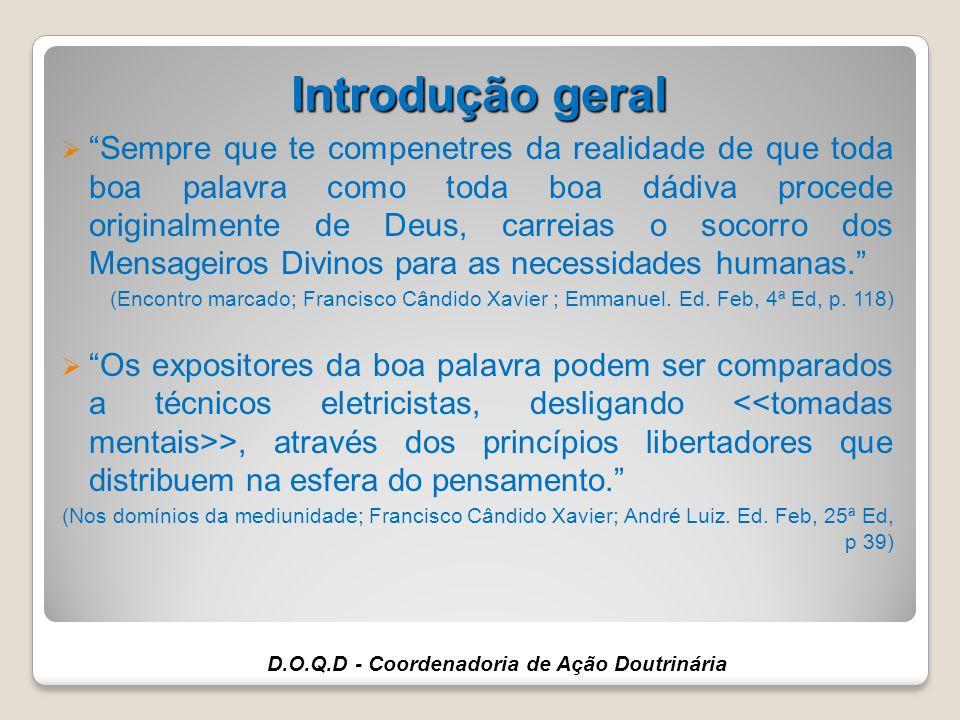 Objetivo geral Oferecer a Comunicadores Espíritas: (Expositores, Evangelizadores, Facilitadores do ESDE, Doutrinadores, Atendentes Fraternos).