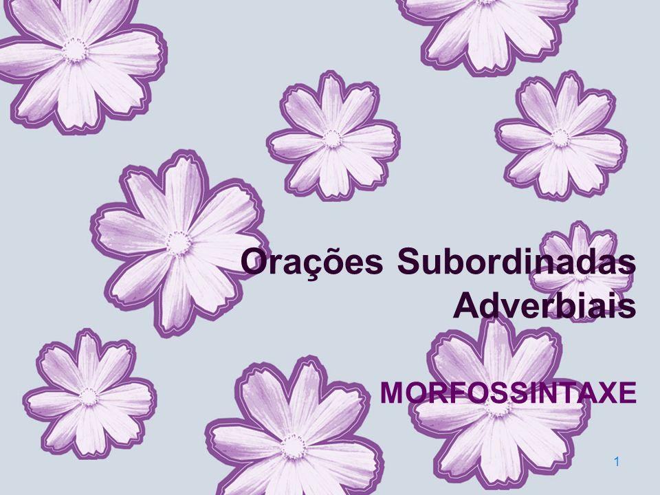 Orações Subordinadas Adverbiais MORFOSSINTAXE 1