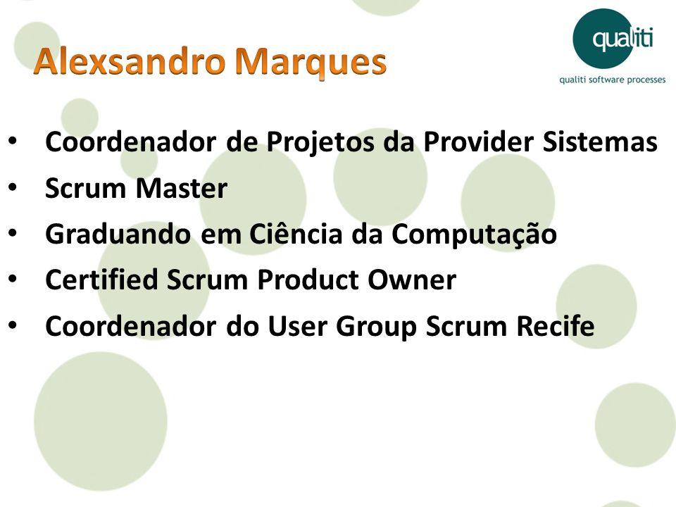 Coordenador de Projetos da Provider Sistemas Scrum Master Graduando em Ciência da Computação Certified Scrum Product Owner Coordenador do User Group S