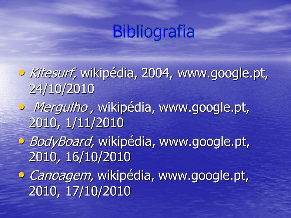 Kitesurf, wikipédia, 2004, www.google.pt, 24/10/2010 Kitesurf, wikipédia, 2004, www.google.pt, 24/10/2010 Mergulho, wikipédia, www.google.pt, 2010, 1/