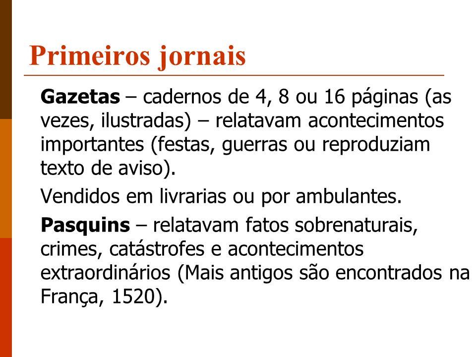 Primeiros jornais Libelos – geralmente usados pela Reforma Protestante e, depois, pela Contra-Reforma.