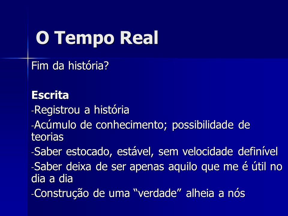 O Tempo Real Fim da história.