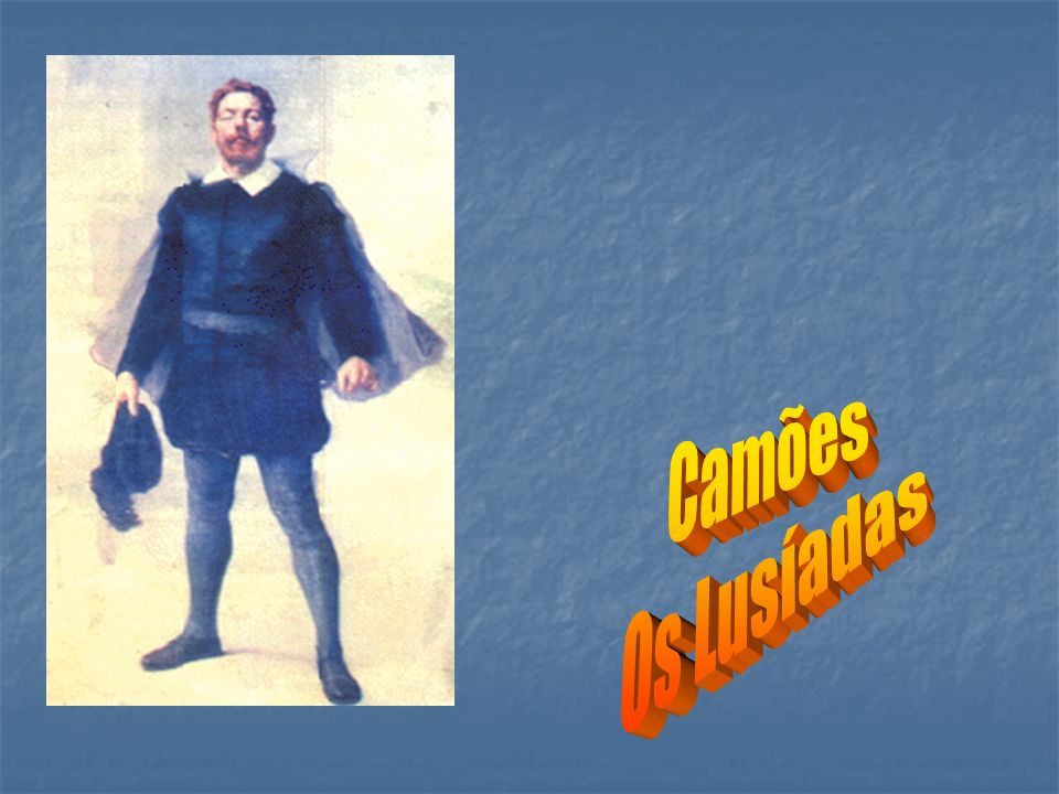Biografia 1524 – ano mais provável do nascimento de Camões 1550 – data atribuída ao seu alistamento 1553 – no dia de Corpus Christi, Camões fere Gonçalo Borges, homem dos arreios do paço, que lhe perdoou.