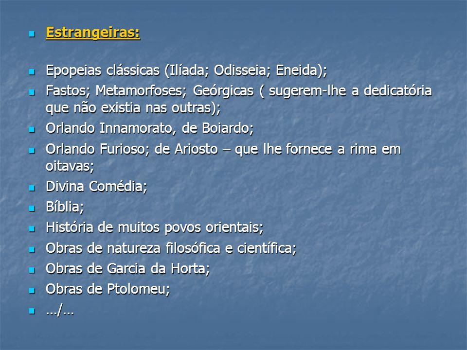 Estrangeiras: Estrangeiras: Epopeias clássicas (Ilíada; Odisseia; Eneida); Epopeias clássicas (Ilíada; Odisseia; Eneida); Fastos; Metamorfoses; Geórgi