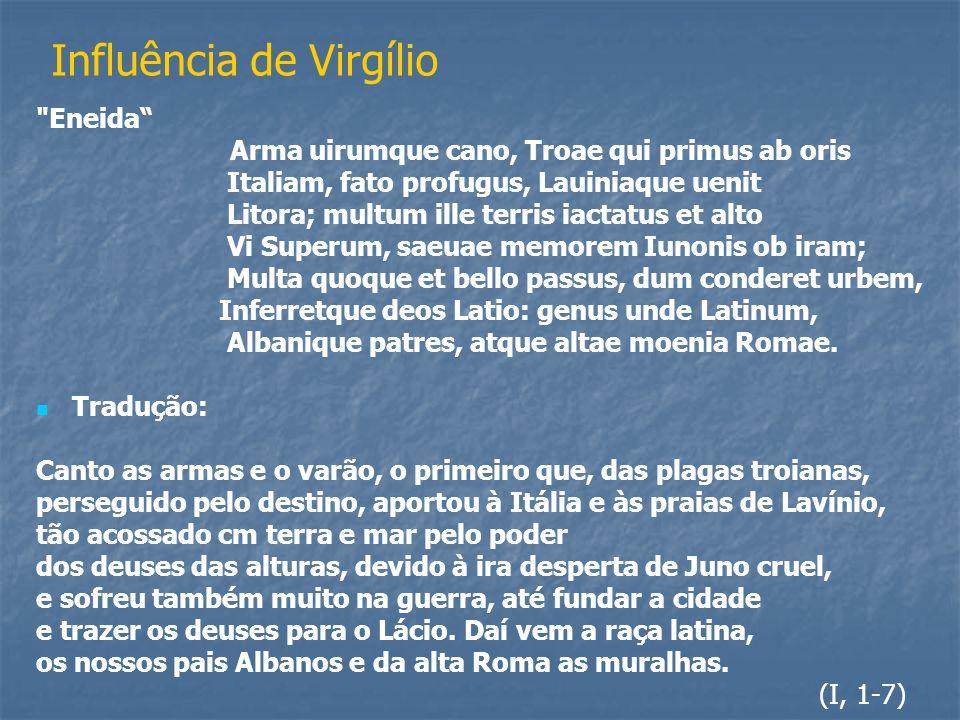Estrutura externa 10 cantos 10 cantos (com número variável de estrofes) 1102 estrofes Oitavas Versos decassílabos heróicos Esquema rimático abababcc (rimas cruzadas, nos seis primeiros versos, e emparelhada, nos dois últimos).