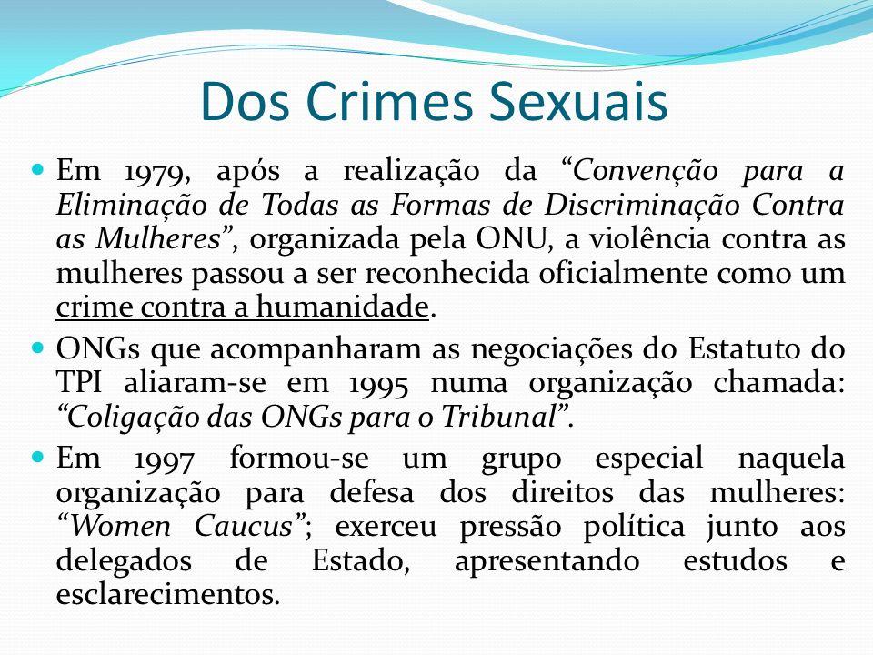 Dos Crimes Sexuais Em 1979, após a realização da Convenção para a Eliminação de Todas as Formas de Discriminação Contra as Mulheres, organizada pela O