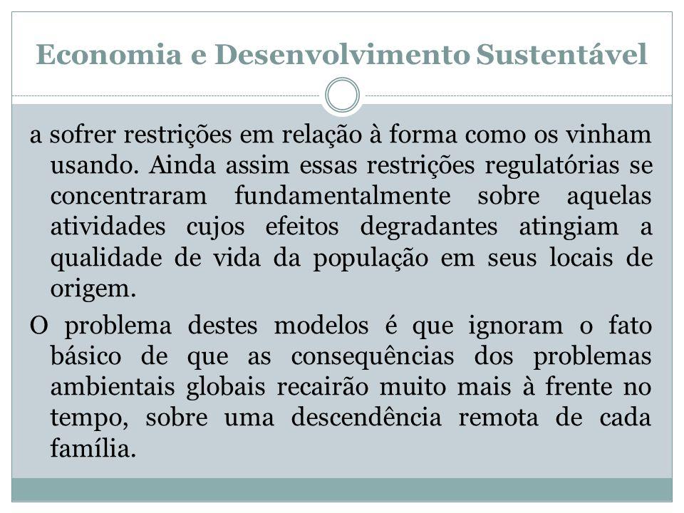 Economia e Desenvolvimento Sustentável a sofrer restrições em relação à forma como os vinham usando. Ainda assim essas restrições regulatórias se conc