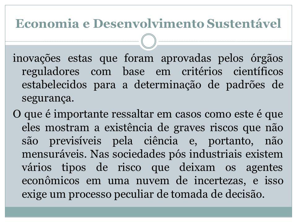 Economia e Desenvolvimento Sustentável inovações estas que foram aprovadas pelos órgãos reguladores com base em critérios científicos estabelecidos pa
