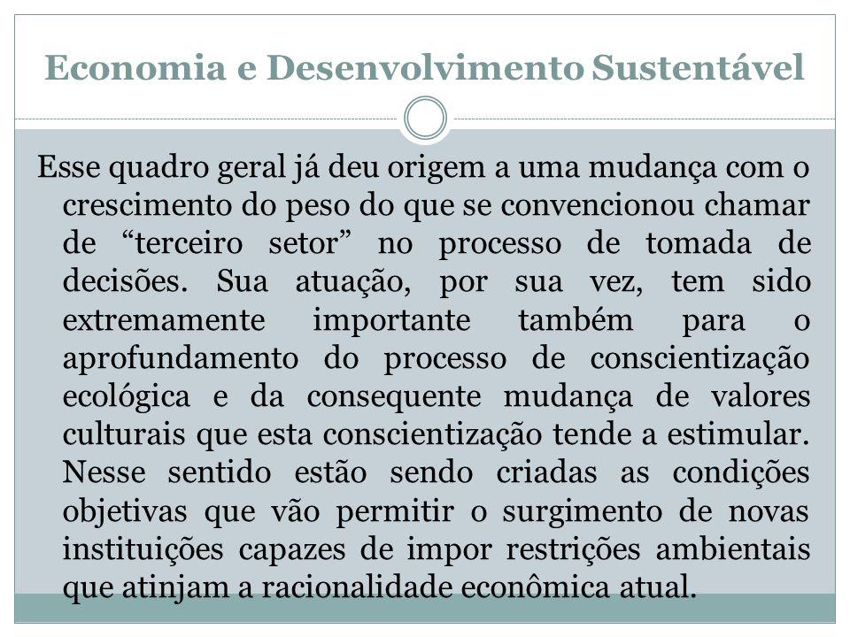 Economia e Desenvolvimento Sustentável Esse quadro geral já deu origem a uma mudança com o crescimento do peso do que se convencionou chamar de tercei