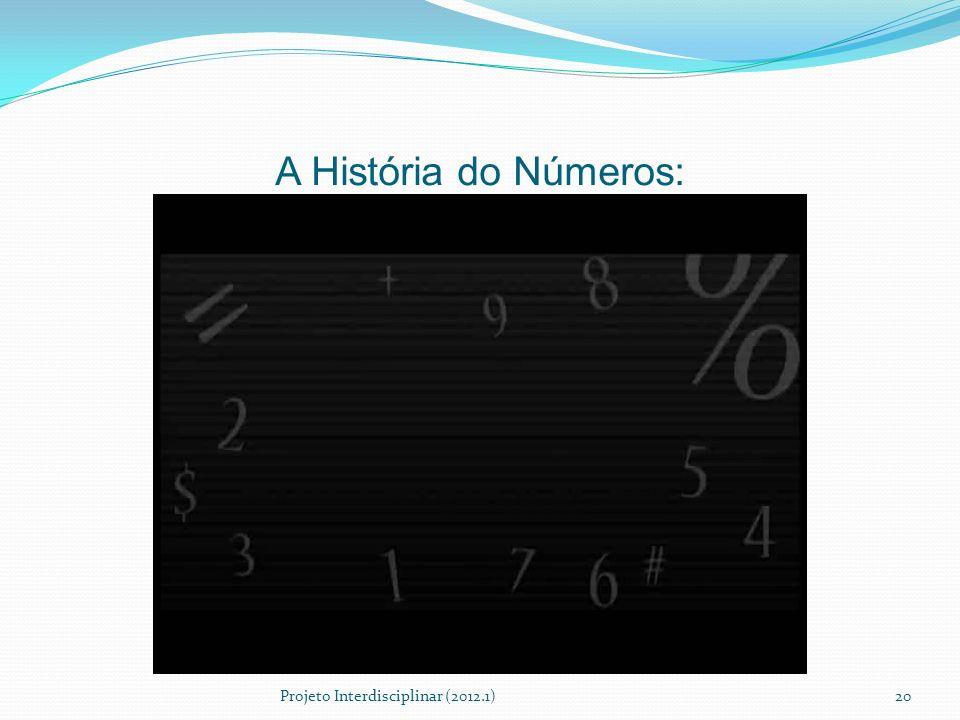 A História do Números: Projeto Interdisciplinar (2012.1)20