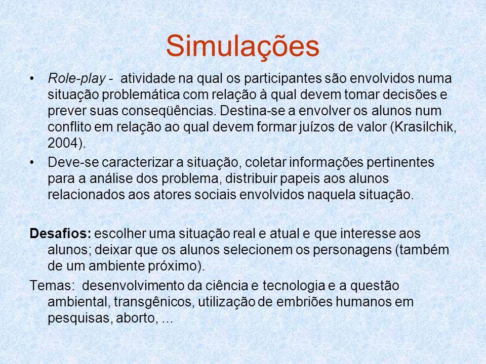 Simulações Role-play - atividade na qual os participantes são envolvidos numa situação problemática com relação à qual devem tomar decisões e prever s