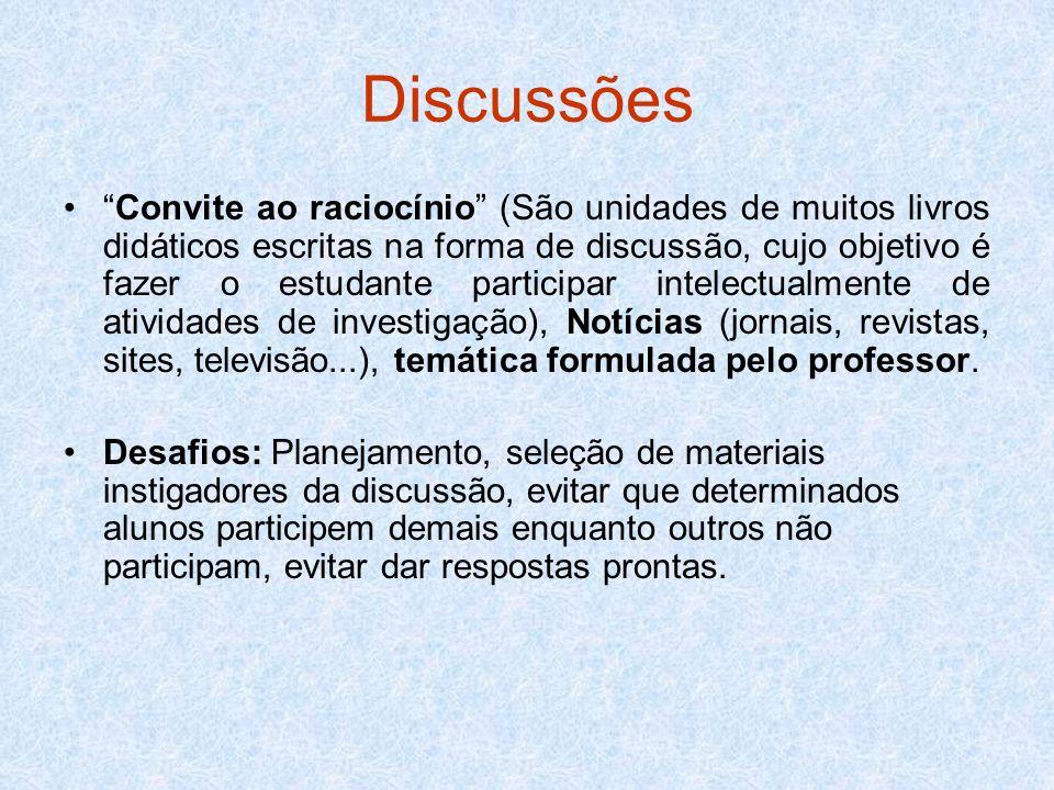 Discussões Convite ao raciocínio (São unidades de muitos livros didáticos escritas na forma de discussão, cujo objetivo é fazer o estudante participar