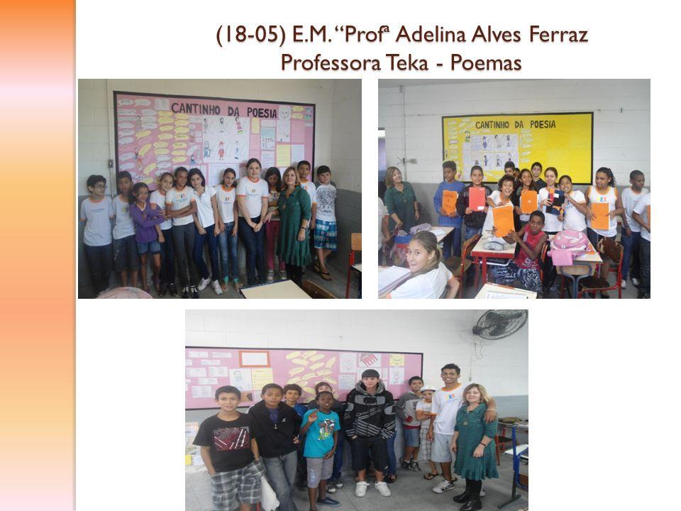 (18-05) E.M. Profª Adelina Alves Ferraz Professora Teka - Poemas