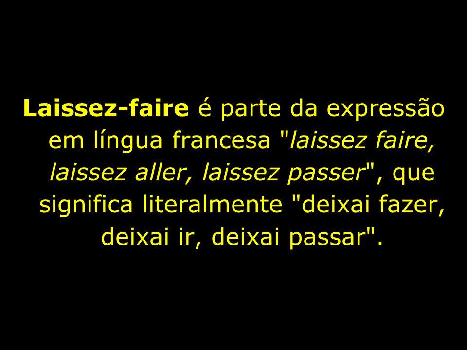 Laissez-faire é parte da expressão em língua francesa