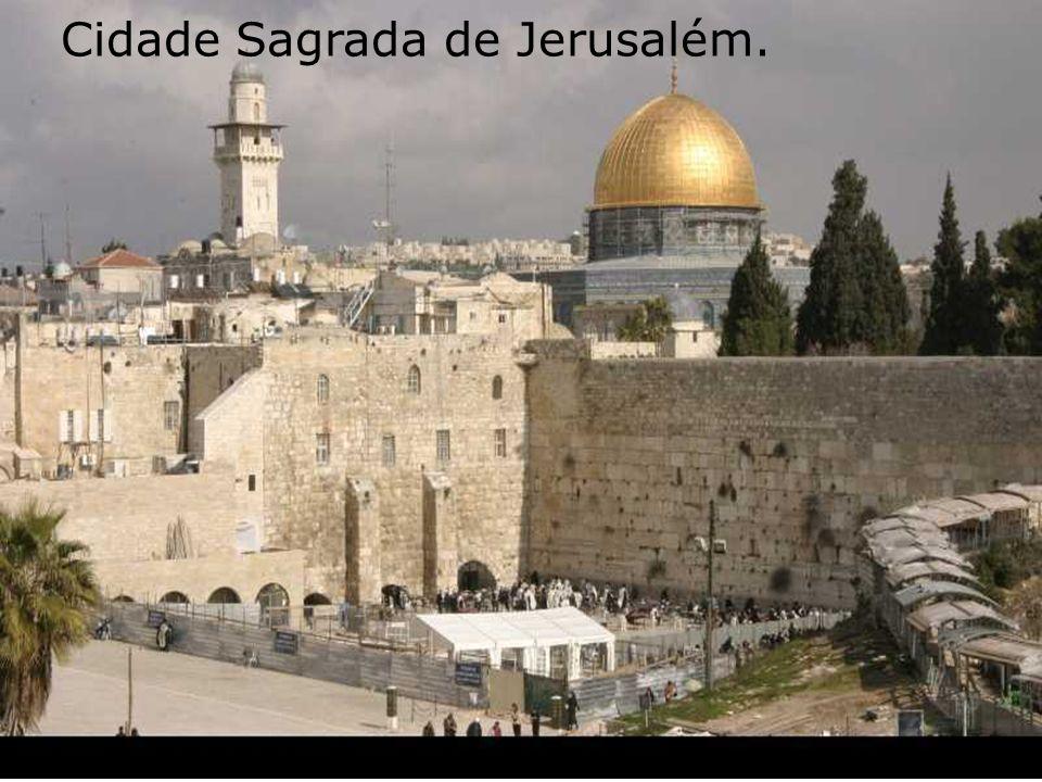 Cidade Sagrada de Jerusalém.