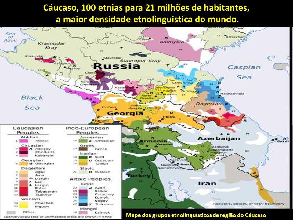Mapa dos grupos etnolinguísticos da região do Cáucaso Cáucaso, 100 etnias para 21 milhões de habitantes, a maior densidade etnolinguística do mundo.