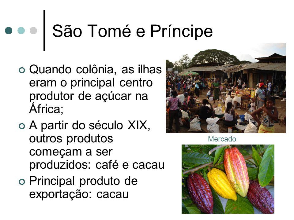 São Tomé e Príncipe Quando colônia, as ilhas eram o principal centro produtor de açúcar na África; A partir do século XIX, outros produtos começam a s