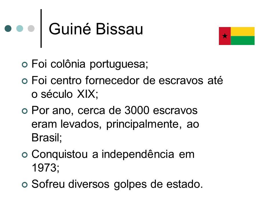 Guiné Bissau Foi colônia portuguesa; Foi centro fornecedor de escravos até o século XIX; Por ano, cerca de 3000 escravos eram levados, principalmente,