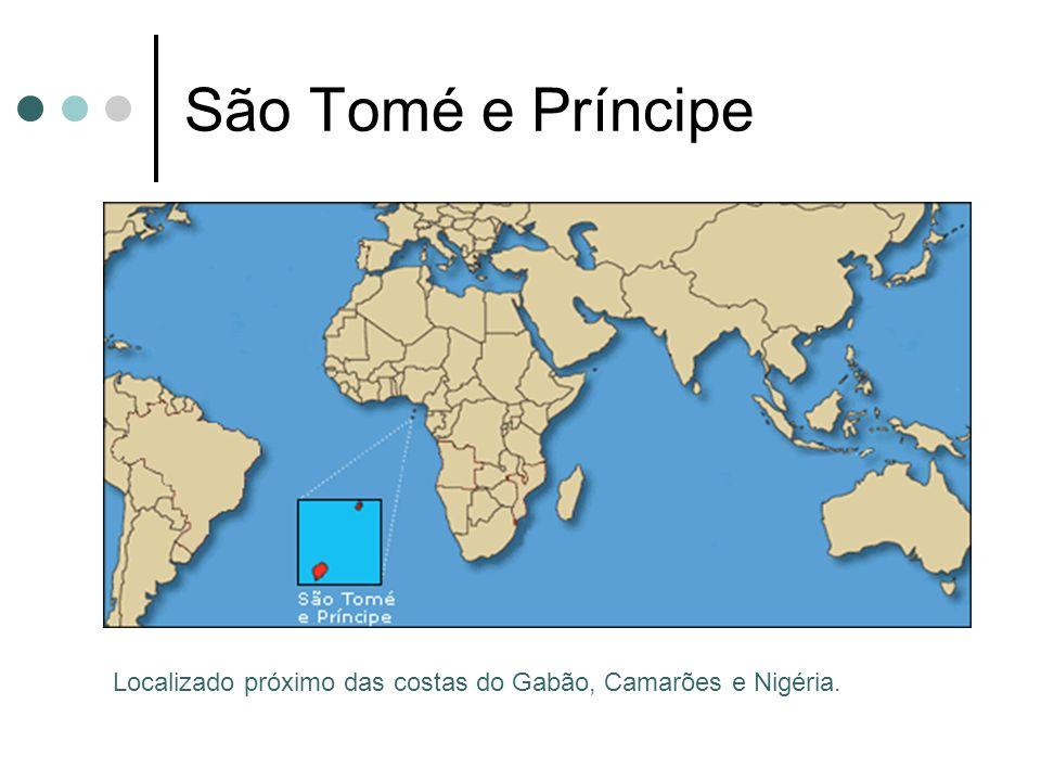 São Tomé e Príncipe Localizado próximo das costas do Gabão, Camarões e Nigéria.