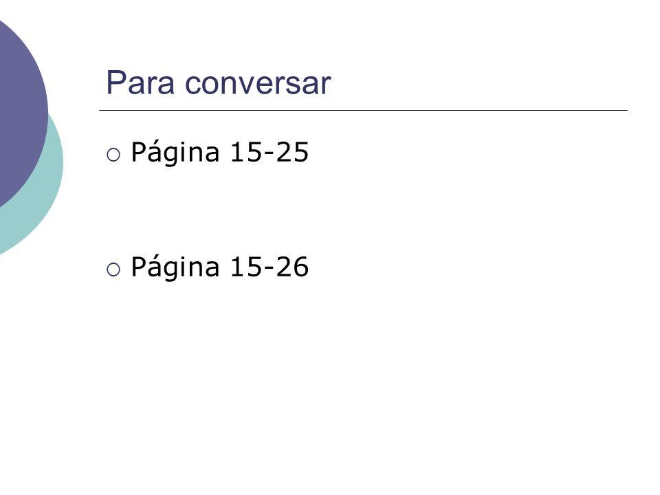 Para conversar Página 15-25 Página 15-26