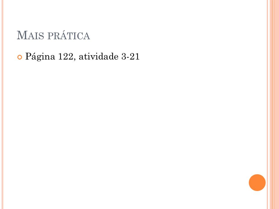 M AIS PRÁTICA Página 122, atividade 3-21