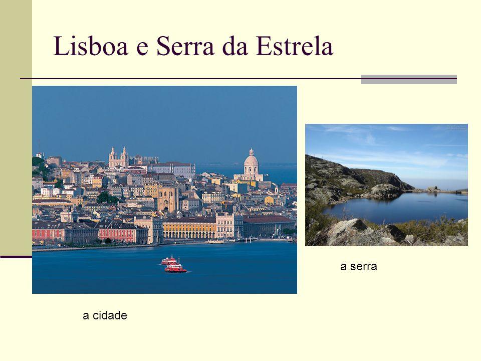 Lisboa e Serra da Estrela a cidade a serra