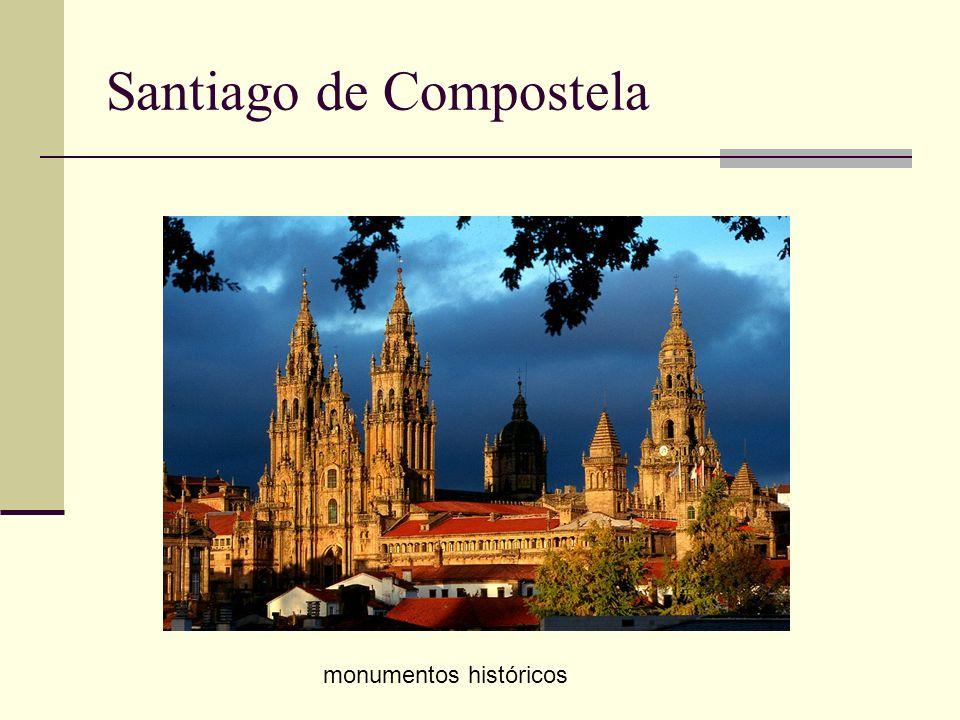 Santiago de Compostela monumentos históricos