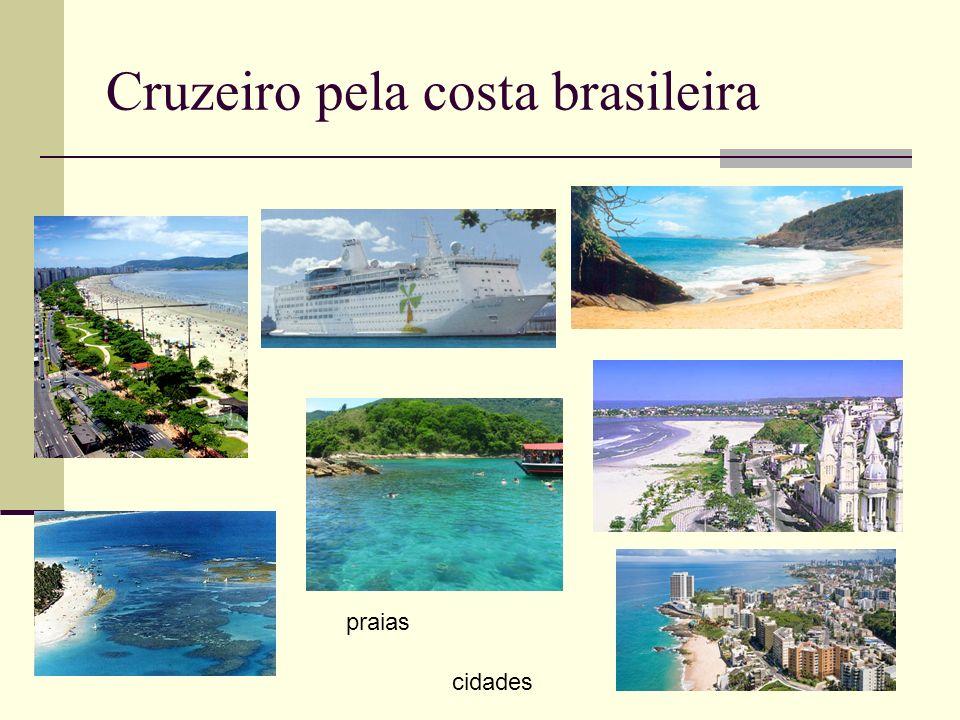 Cruzeiro pela costa brasileira praias cidades