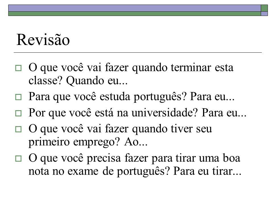 Para tirar uma boa nota no exame de Português...É preciso estudar muito.