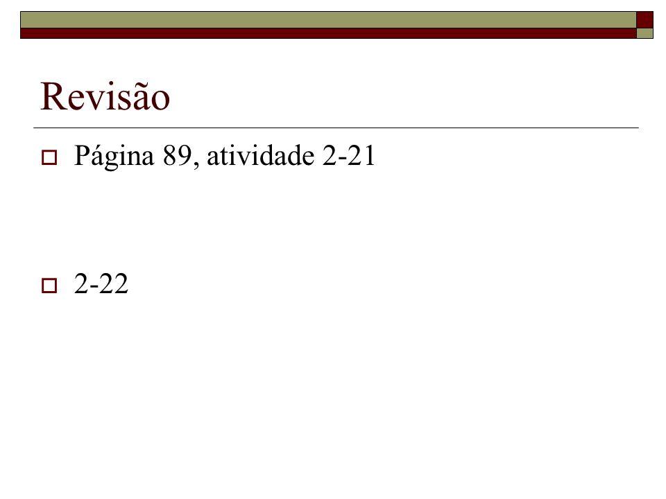 Página 89, atividade 2-21 2-22