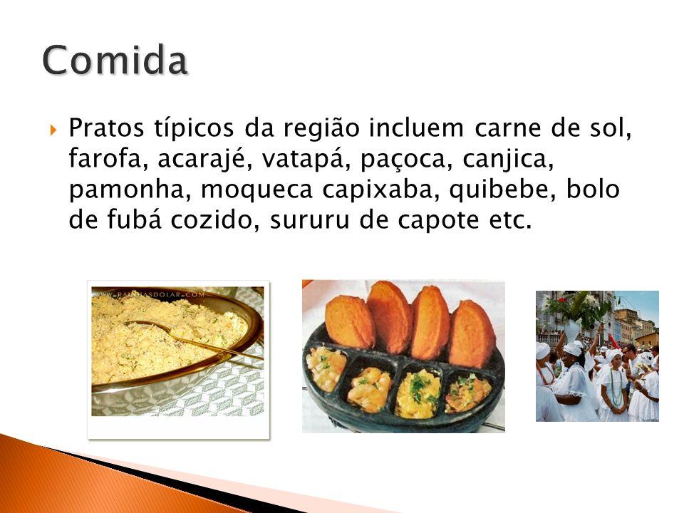 Pratos típicos da região incluem carne de sol, farofa, acarajé, vatapá, paçoca, canjica, pamonha, moqueca capixaba, quibebe, bolo de fubá cozido, suru