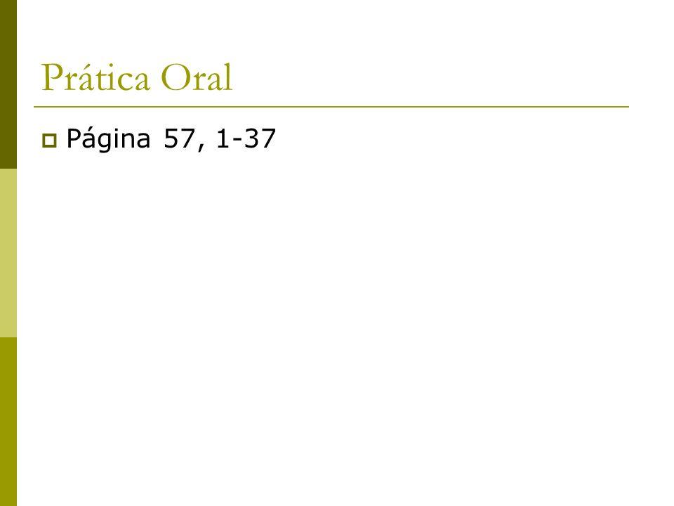 Prática Oral Página 57, 1-37
