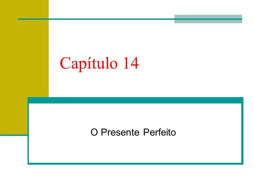 Capítulo 14 O Presente Perfeito
